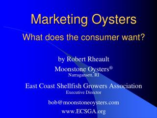 Marketing Oysters What does the consumer want