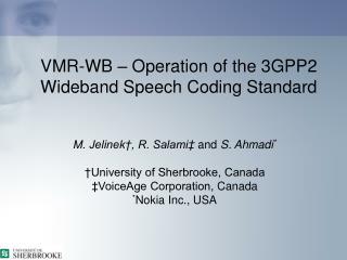 VMR-WB – Operation of the 3GPP2 Wideband Speech Coding Standard