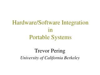 Hardware/Software Integration in Portable Systems