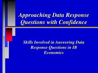 Approaching Data Response Questions with Confidence