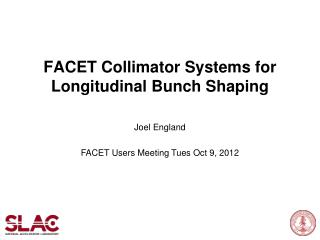 FACET Collimator Systems for Longitudinal Bunch Shaping