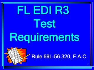FL EDI R3  Test Requirements