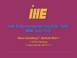 IHE-D Demonstrations 2005/2006 DRK and ITeG