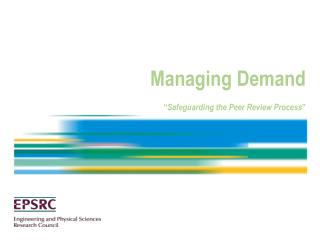 "Managing Demand "" Safeguarding the Peer Review Process """