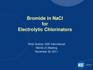 Bromide in NaCl for Electrolytic Chlorinators