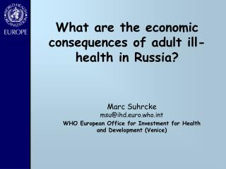 What are the economic consequences of adult ill-health in Russia?