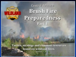 Central Arizona  Brush Fire Preparedness Part 1