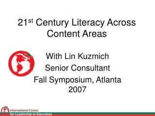 21 st  Century Literacy Across Content Areas