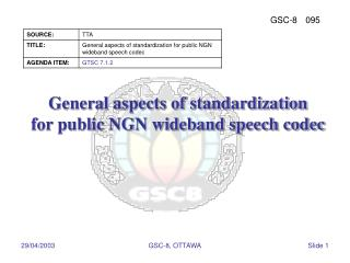General aspects of standardization for public NGN wideband speech codec