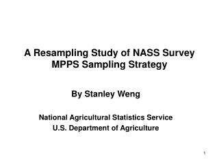 A Resampling Study of NASS Survey  MPPS Sampling Strategy