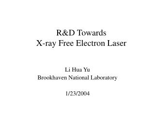 R&D Towards X-ray Free Electron Laser