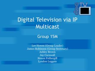 Digital Television via IP Multicast