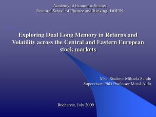 Academy of Economic Studies Doctoral School of Finance and Banking- DOFIN
