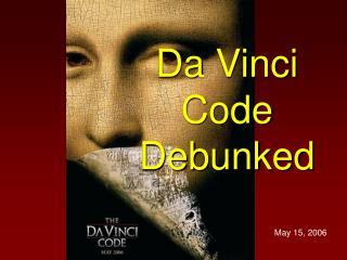 Da Vinci Code Debunked