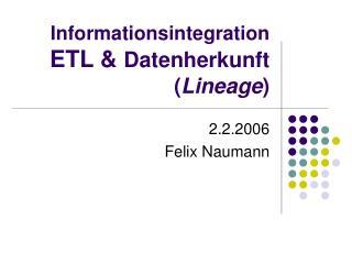 Informationsintegration ETL &  Datenherkunft ( Lineage )