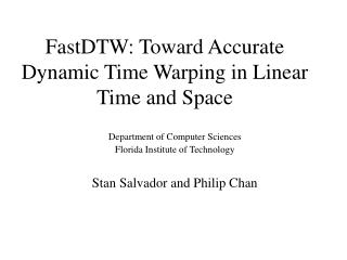 FastDTW: Toward Accurate Dynamic Time Warping in Linear Time and Space
