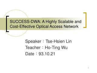 SUCCESS-DWA: A Highly Scalable and Cost-Effective Optical Access Network