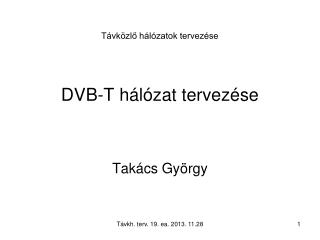 Távközlő hálózatok tervezése DVB-T hálózat tervezése
