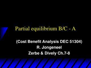 Partial equilibrium B/C - A