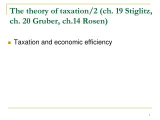 The theory of taxation/2 (ch. 19 Stiglitz,  ch. 20 Gruber, ch.14 Rosen)