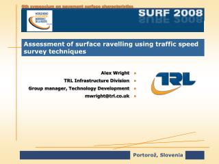 Assessment of surface ravelling using traffic speed survey techniques