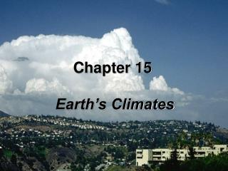 Chapter 15  Earth's Climates