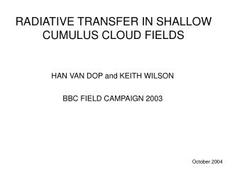 RADIATIVE TRANSFER IN SHALLOW  CUMULUS CLOUD FIELDS