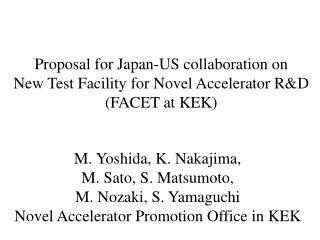 Proposal for Japan-US collaboration on New Test Facility for Novel Accelerator R&D  (FACET at KEK)