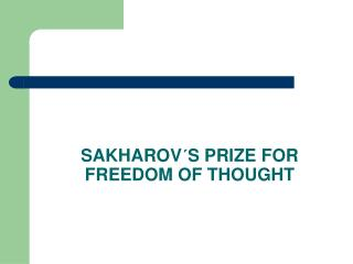 SAKHAROV´S PRIZE FOR FREEDOM OF THOUGHT