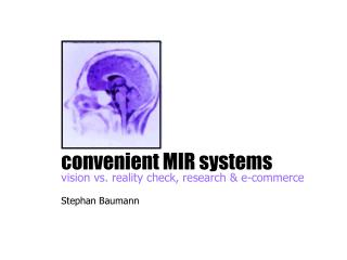 convenient MIR systems