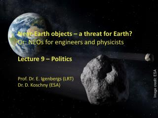 Near-Earth objects – a threat for Earth? Or: NEOs for engineers and physicists