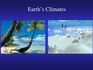 Earth ' s Climates