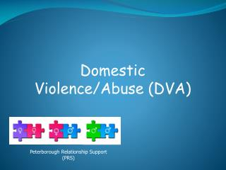 Domestic Violence/Abuse (DVA)