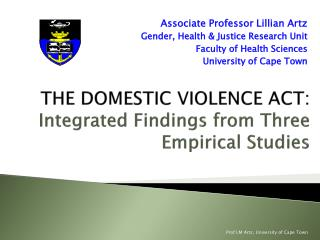 THE DOMESTIC VIOLENCE ACT: Integrated Findings from Three Empirical Studies