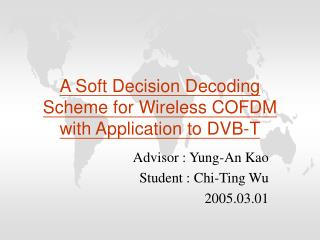 A Soft Decision Decoding Scheme for Wireless COFDM with Application to DVB-T