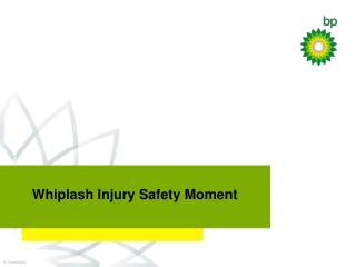 Whiplash Injury Safety Moment