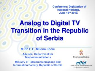 Analog to Digital TV Transition  in the Republic of Serbia