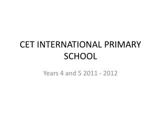 CET INTERNATIONAL PRIMARY SCHOOL