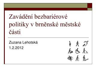 Zavádění bezbariérové politiky v brněnské městské části