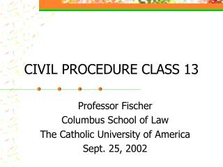 CIVIL PROCEDURE CLASS 13