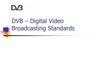 DVB – Digital Video Broadcasting Standards
