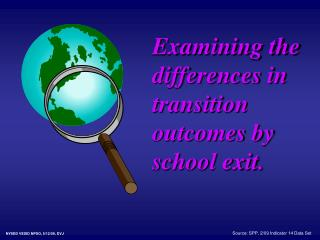 Examining the differences in transition outcomes by school exit.