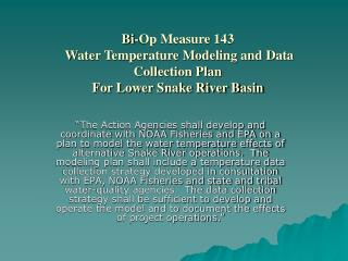 Bi-Op Measure 143  Water Temperature Modeling and Data Collection Plan For Lower Snake River Basin