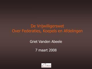 De Vrijwilligerswet  Over Federaties, Koepels en Afdelingen