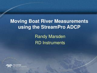 Moving Boat River Measurements using the StreamPro ADCP