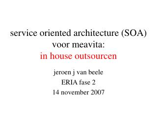 service oriented architecture (SOA) voor meavita: in house outsourcen