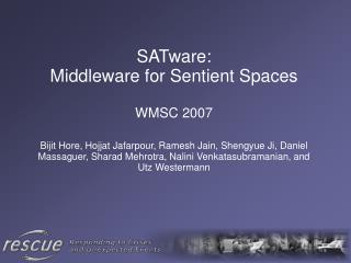 SATware: Middleware for Sentient Spaces WMSC 2007
