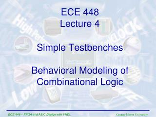 Simple Testbenches Behavioral Modeling of Combinational Logic
