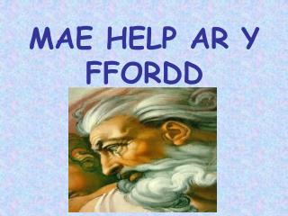 MAE HELP AR Y FFORDD