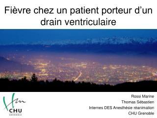 Fièvre chez un patient porteur d'un drain ventriculaire